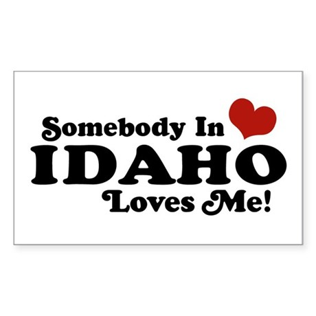 Somebody in Idaho Loves me Rectangle Sticker