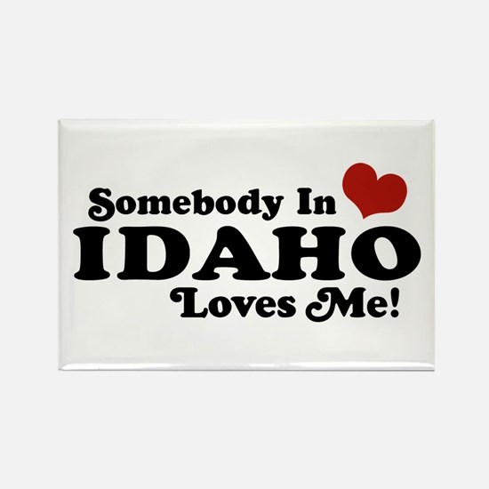 Somebody in Idaho Loves me Rectangle Magnet