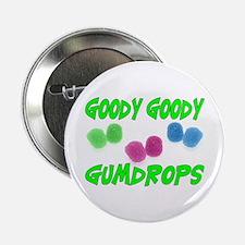 "Goody Gumdrops 2.25"" Button"