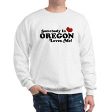 Somebody in Oregon Loves Me Sweatshirt