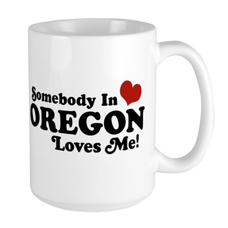 Somebody in Oregon Loves Me Large Mug