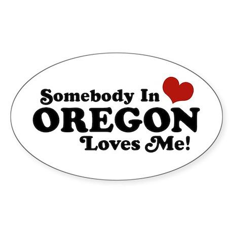 Somebody in Oregon Loves Me Oval Sticker