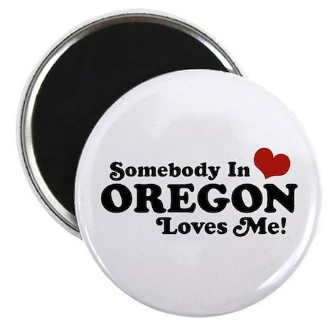 Somebody in Oregon Loves Me Magnet