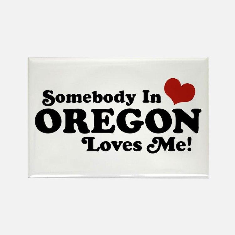 Somebody in Oregon Loves Me Rectangle Magnet