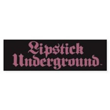 Lipstick Underground Bumper Bumper Sticker