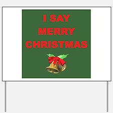 Say Merry Christmas Yard Sign