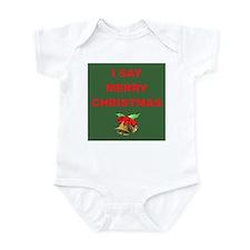 Say Merry Christmas Infant Bodysuit