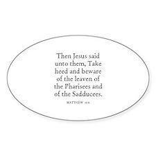 MATTHEW 16:6 Oval Decal
