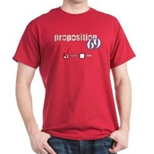 Proposition 69 T-Shirt