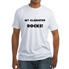 MY Gladiator ROCKS! Fitted T-Shirt