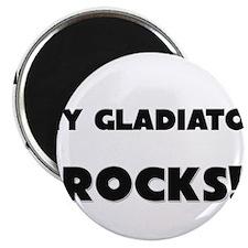 MY Gladiator ROCKS! Magnet