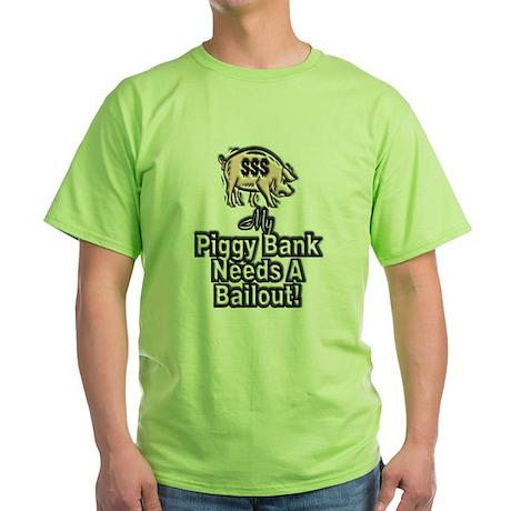 Piggy Bank Bailout ~ Green T-Shirt