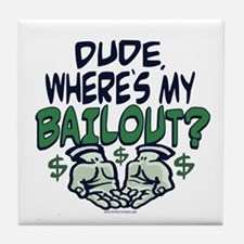 Where's My Bailout? Tile Coaster