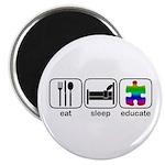 Eat Sleep Educate Magnet