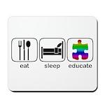 Eat Sleep Educate Mousepad