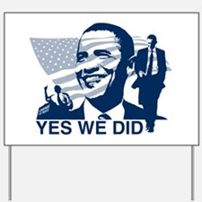 Obama Yes We Did Yard Sign