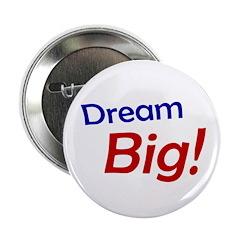 "Dream Big 2.25"" Button (100 pack)"