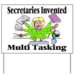 Secretaries Multi Task Yard Sign