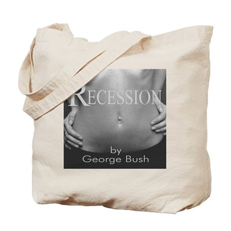 Recession by George Bush Tote Bag