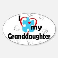 I Love My Granddaughter - Autism Oval Decal