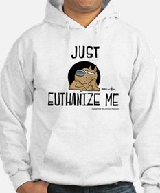 Just Euthanize Me Hoodie