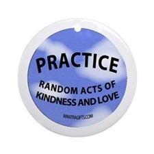 Practice kindness Ornament (Round)