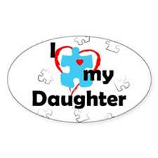 I Love My Daughter - Autism Oval Bumper Stickers