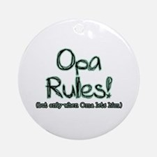 Opa Rules when Oma Lets Him Ornament (Round)