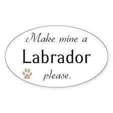 Make Mine Labrador Oval Decal
