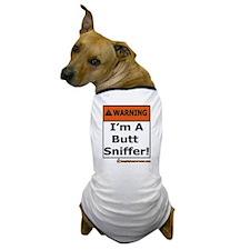 Warning I'm A Butt Sniffer! Dog T-Shirt