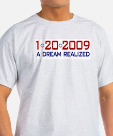 1-20-2009 Obama Dream Realized T-Shirt