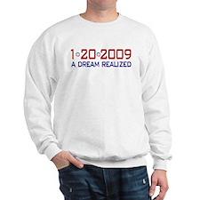 1-20-2009 Obama Dream Realized Sweatshirt