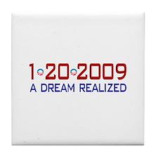 1-20-2009 Obama Dream Realized Tile Coaster