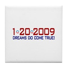 1-20-2009 Obama Dream Tile Coaster