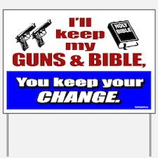 I'll Keep My Guns and Bible Yard Sign