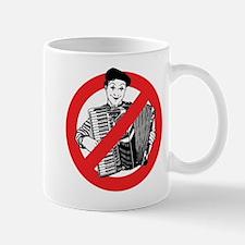 SAY NO TO MIMES Mug