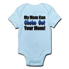 My Mom can Choke Out your Mom Infant Bodysuit