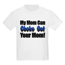My Mom can Choke Out your Mom T-Shirt