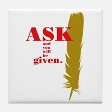Ask & Given Tile Coaster