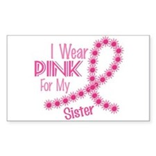 I Wear Pink For My Sister 26 Rectangle Bumper Stickers