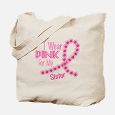 I Wear Pink For My Sister 26 Tote Bag