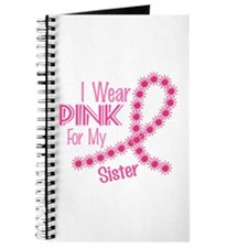I Wear Pink For My Sister 26 Journal