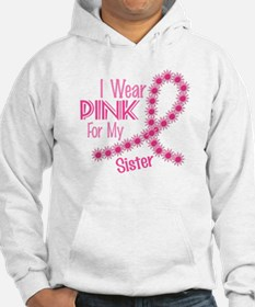 I Wear Pink For My Sister 26 Hoodie