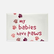 My Babies have Paws Rectangle Magnet