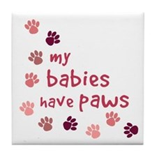 My Babies have Paws Tile Coaster