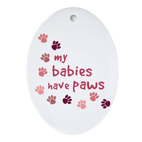 My Babies have Paws Oval Ornament
