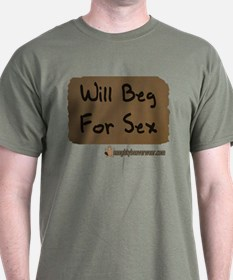 Will Beg For Sex T-Shirt