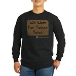 Will Work For Tossed Salad Long Sleeve Dark T-Shir