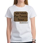 Will Work For Tossed Salad Women's T-Shirt
