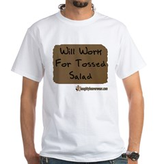 Will Work For Tossed Salad Shirt